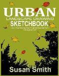 Urban Landscape Drawing Sketchbook: Large Urban Sketching Book for Architects and Gardeners 120 Pages 8.5 X 11