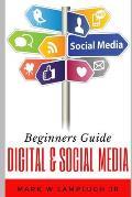 Beginners Guide to Digital & Social Media