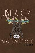 Just a Girl Who Loves Sloths Journal: Notebook, Diary or Sketchbook with Dot Grid Paper