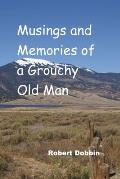 Musings and Memories of a Grouchy Old Man