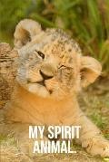 My Spirit Animal: Lion Cub Journal
