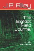 The Bigfoot Field Journal: Pacific Northwest