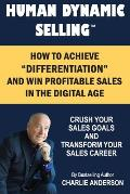 Human Dynamic Selling: How to Achieve Differentiation and Win More Profitable Sales in The Digital Age