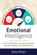 Emotional Intelligence: How to Use Nonviolent Communication to Skyrocket Your Eq: For Stress Relief, Effective Communication, Empathy, Overcom