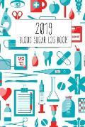 2019 Blood Sugar Log Book: 53 Weeks Daily Tracker Diabetic Glucose Log with 2019 Calendar Track of Meal 4 Times Before 1 Hr. 2 Hr. 3 Hr. Breakfas