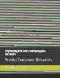 Psychological and Technological Methods: Predict Consumer Behaviors