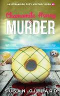 Chamomile Honey & Murder: An Oceanside Cozy Mystery Book 63