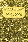 Academic Diary 2019 - 2020: Academic Weekly Diary: August 2019 to begin August 2020, with added extras in your diary (gold glitter looking cover)