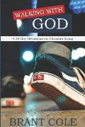 Walking With God: A 30-Day Devotional for Christian Living