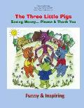 The Three Little Pigs: Saving Money... Please & Thank You