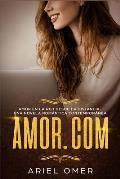 Amor.com Amor En La Red Desde La Distancia.: Una Novela Rom?ntica Contempor?nea
