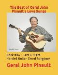 The Best of Geral John Pinault's Love Songs: Book #34 - Left & Right-Handed Guitar Chord Songbook