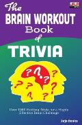 The Brain Workout Book of Trivia