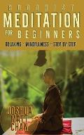 Buddhist Meditation for Beginners: A Starter Guide for Pepole Who Wants to Improve Their Mindfulness and Their Life by Meditation