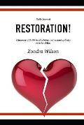 Restoration!: A journey of faith in obtaining and restoring Godly relationships!