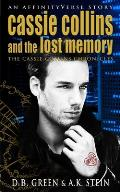 Cassie Collins and the Lost Memory: An AffinityVerse Story