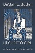 LIl GHETTO GIRL: A Series Of Relatable Poems And Passages