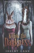 Within the Darkness (Wisteria Book 2)