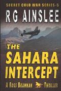 The Sahara Intercept: A Ross Brannan Thriller
