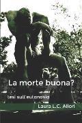 La morte Buona?: tesi sull'eutanasia