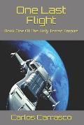 One Last Flight: Book One Of The Holy Terran Empire