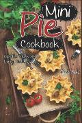 Mini Pie Cookbook: Adorable Treats for Every Taste