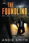 The Foundling: Sex Lies and Swimming Naked A Gripping, fast-paced action packed thriller THE FOUNDLING 1