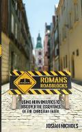Romans Roadblocks: Using Hermeneutics to Discover the Essentials of the Christian Faith