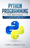 Python Programming for Beginners: Learn Python Machine Learning Language from Scratch and Deep Learning