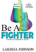 Be A Fighter: A Journal to Survive