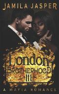 The London Brotherhood III: A Mafia Romance
