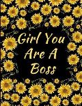 Girl You Are A Boss: Sunflowers Notebook Journal 150 College Ruled Pages 8.5 X 11