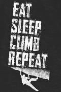 Eat Sleep Climb Repeat: Funny Free Climbing Notebook, Rock Climbers Humor Journal, Bouldering Diary, 6x9 Blank Lined Composition Book, 100 Pag