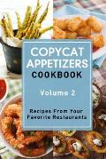 Copycat Appetizers Cookbook, Volume 2: Recipes from Your Favorite Restaurants