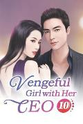 Vengeful Girl with Her CEO 10: Love Song