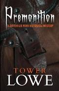 Premonition: A Cotton Lee Penn Historical Mystery