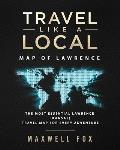 Travel Like a Local - Map of Lawrence: The Most Essential Lawrence (Kansas) Travel Map for Every Adventure