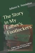 The Story in My Father's Footlockers: A WWII Story of Escape, Evasion and unexpected Friendships