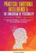 Practical Emotional Intelligence & the Enneagram of Personality 2 in 1: Why Eq and Personality Types Will Help You to Grow and Develop in Ways You May