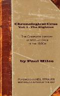 Chronological Crue Vol. 1 - The Eighties: The Complete History of M?tley Cr?e in the 1980s