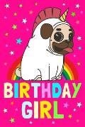 Birthday Girl: Pug Notebook Journal, 100 Blank Ruled Pages, 6x9 Unique B-Day Diary, Unicorn Composition Book, Rainbow, Stars Pink Cov