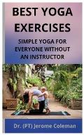 Best Yoga Exercises: Simple Yoga for Everyone Without an Instructor