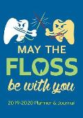 May the Floss Be with You: 2019 - 2020 Calendars, Journal, Planners & Personal Organizers - Organization - Gifts for Dentists, Dental Hygienists