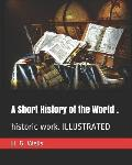 A Short History of the World .: Historic Work. Illustrated