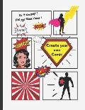 Create Your Own Comic: Blank Comic Book, 100 pgs. 8.5 x 11 inches, Draw your own Comics, Anime. Variety of Templates. For Kids and Adults. DI