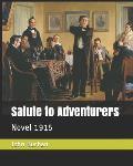 Salute to Adventurers: Novel 1915