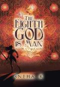 The Eighth God Is Man: A Mission