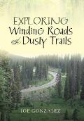 Exploring Winding Roads and Dusty Trails