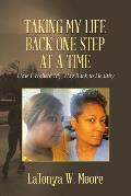 Taking My Life Back One Step at a Time: How I Walked My Way Back to Healthy