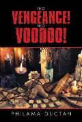 No Vengeance! No Voodoo!